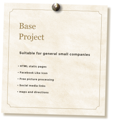 Base Project Suitable for general small companies • HTML static pages • Facebook Like Icon • Free picture processing • Social media links • maps and directions